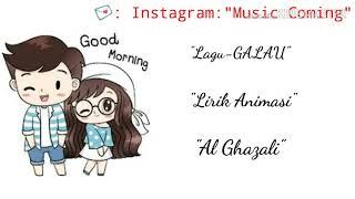 """""""Lirik Animasi"""" Lagu - GALAU """"AL GHAZALI"""""""