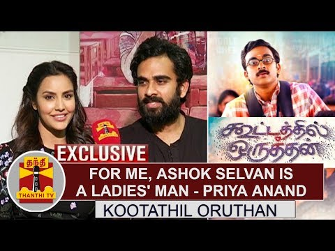 EXCLUSIVE : For me, Ashok Selvan is a...