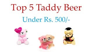 Best teddy beer under 500 in india