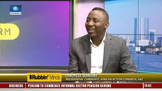 I Have Done Good Things For This Country For 30 Years - Sowore Pt.1 |Rubbin Minds|