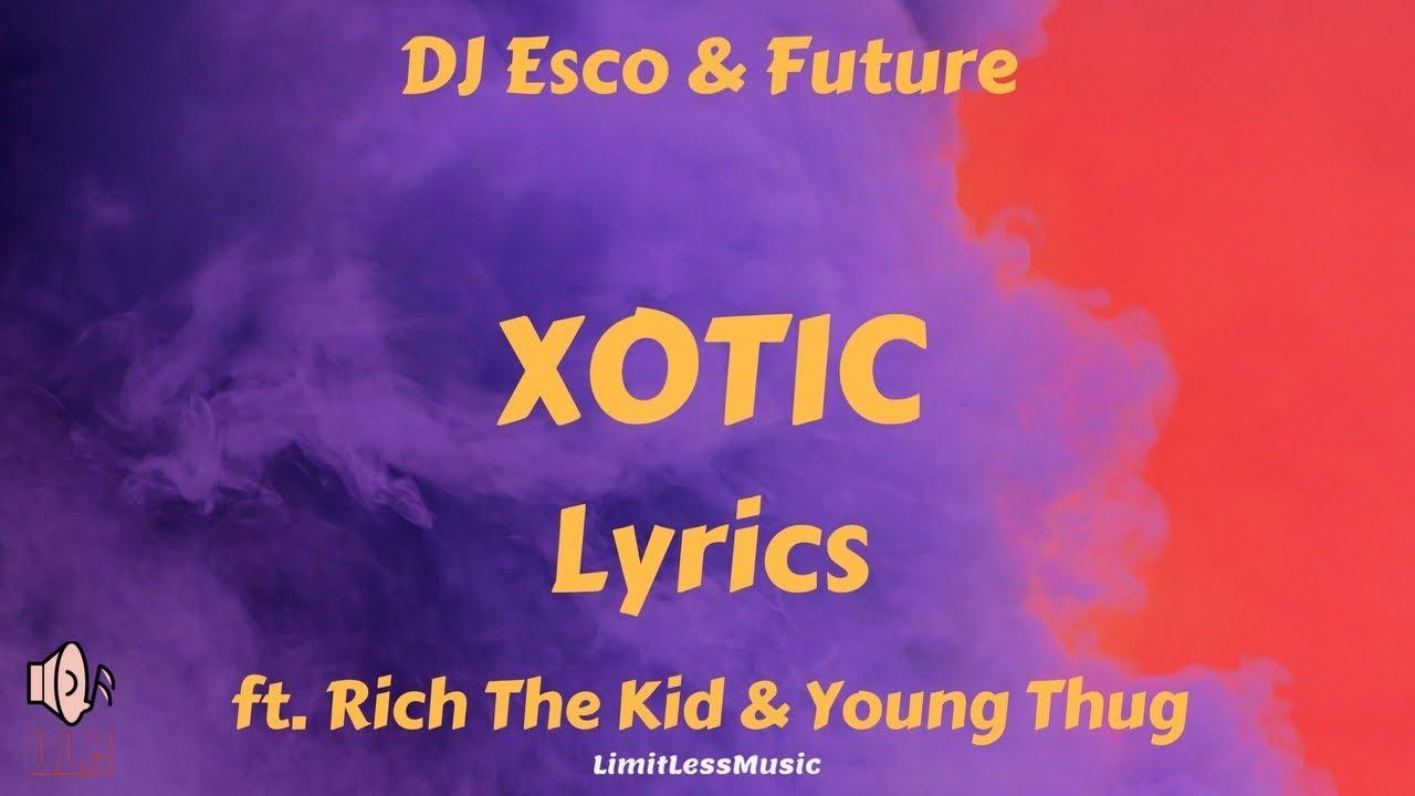 9b38173fe Future - Xotic (Lyrics) ft. Rich The Kid   Young Thug - YouTube