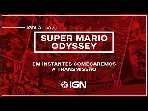IGN ao vivo: Super Mario Odyssey