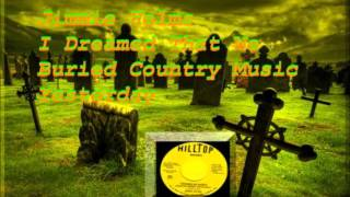 Jimmie Helms - I Dreamed That We Buried Country Music Yesterday