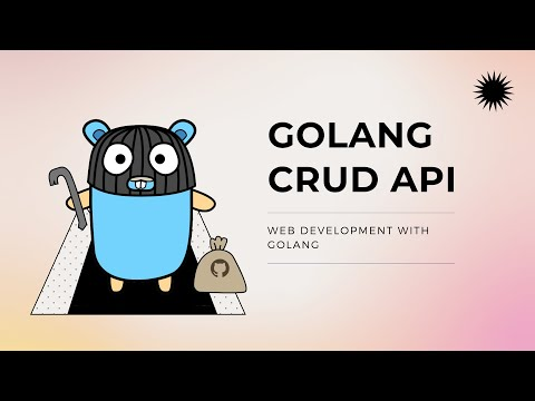 Build A CRUD API With Golang - [2021] - For Beginners!