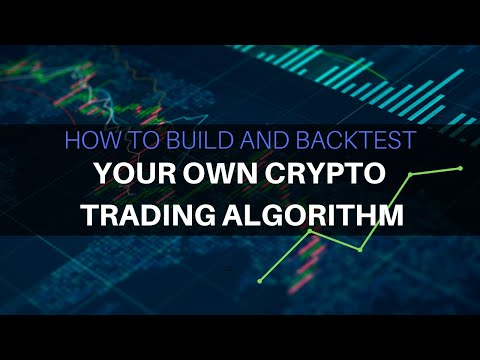 Build And Backtest Your Own Crypto Trading Algorithm (How To)