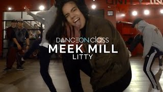 meek mill   litty ft tory lanez kenya clay choreography danceon class