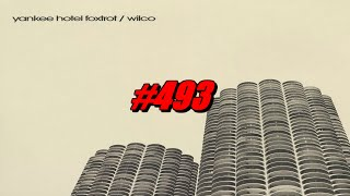 AGM - Rolling Stone Top 500 # 493 Yankee Hotel Foxtrot