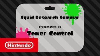 Splatoon 2 - Squid Research Seminar #8: Tower Control