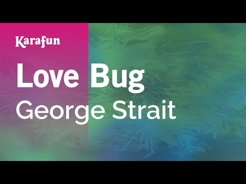Karaoke Love Bug - George Strait *