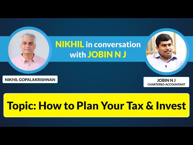 How to Plan Your Tax & Invest | Nikhil in conversation with Jobin N J | Live