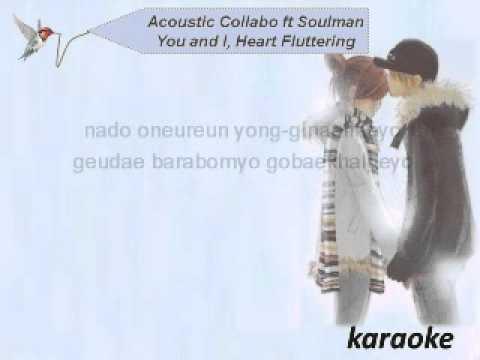 acoustic collabo ft soulman - You and I Heart Fluttering  KARAOKE