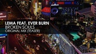 Lema featuring Ever Burn - Broken Souls [Teaser]