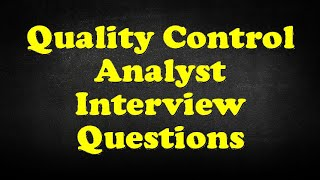 Quality Control Analyst Interview Questions