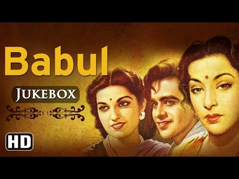 All Songs Of Babul {HD} - Dilip Kumar - Munawar Sultana - Nargis - Naushad Hits