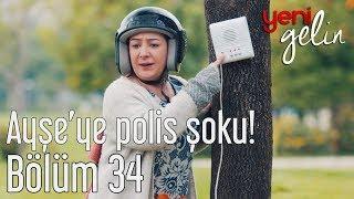 Yeni Gelin 34. Bölüm - Ayşe'ye Polis Şoku!