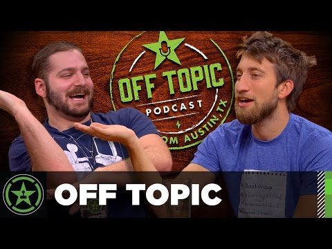Off Topic: Ep. 15 - Never Skip Ass Day