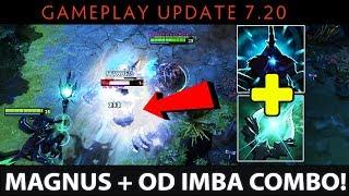 Dota 2 NEW 7.20 Patch - IMBA SPLASH WOMBO COMBO: Magnus RP + OD Arcane Orb