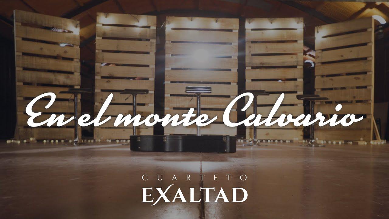 En el Monte Calvario | Cuarteto Exaltad