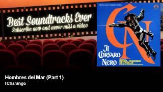 I Charango - Hombres del Mar - Part 1 - Il Corsaro Nero (1976)
