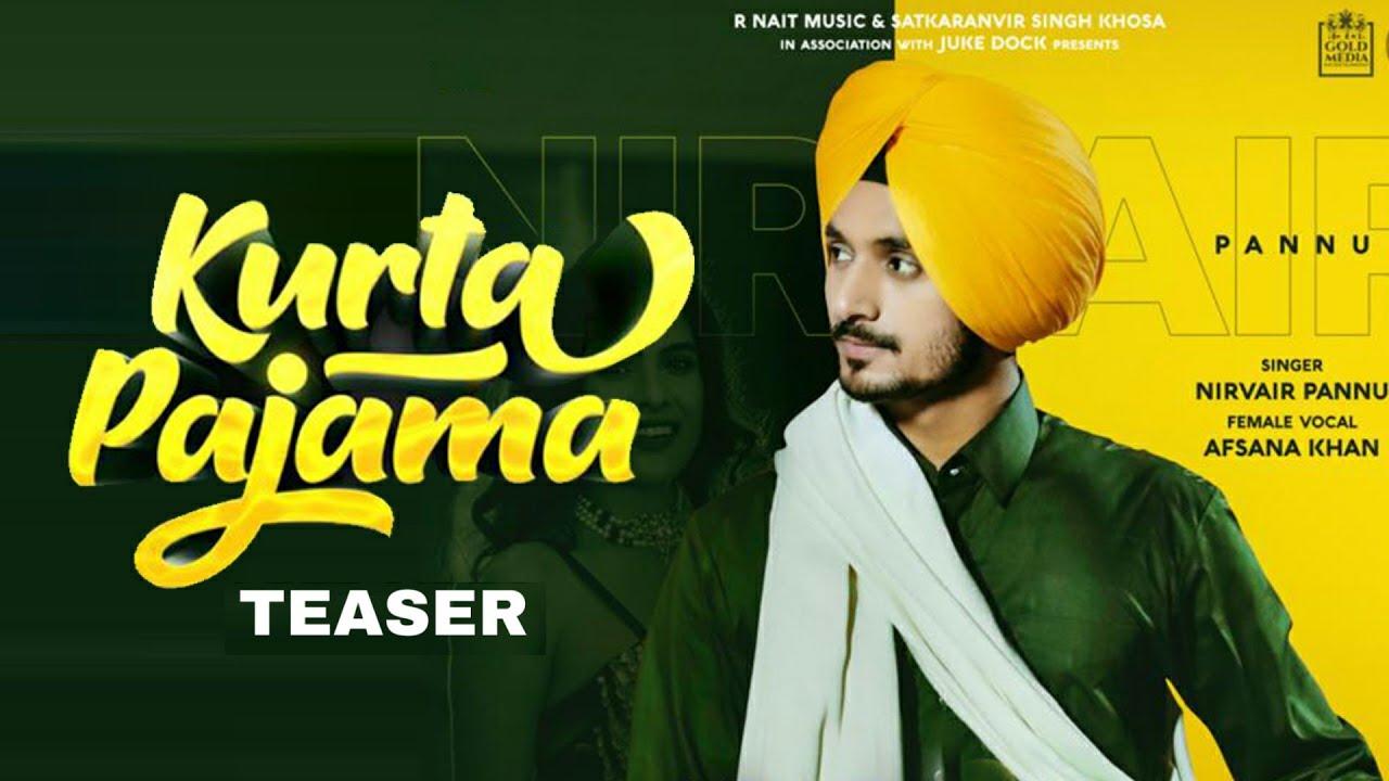 Kurta Pajama (Teaser) Nirvair Pannu | R Nait | Afsana Khan | Neha Malik | Latest Punjabi Songs 2020
