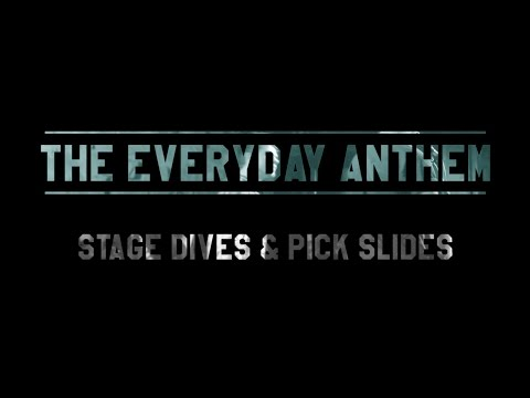 The Everyday Anthem - Stage Dives & Pick Slides (Official Music Video)