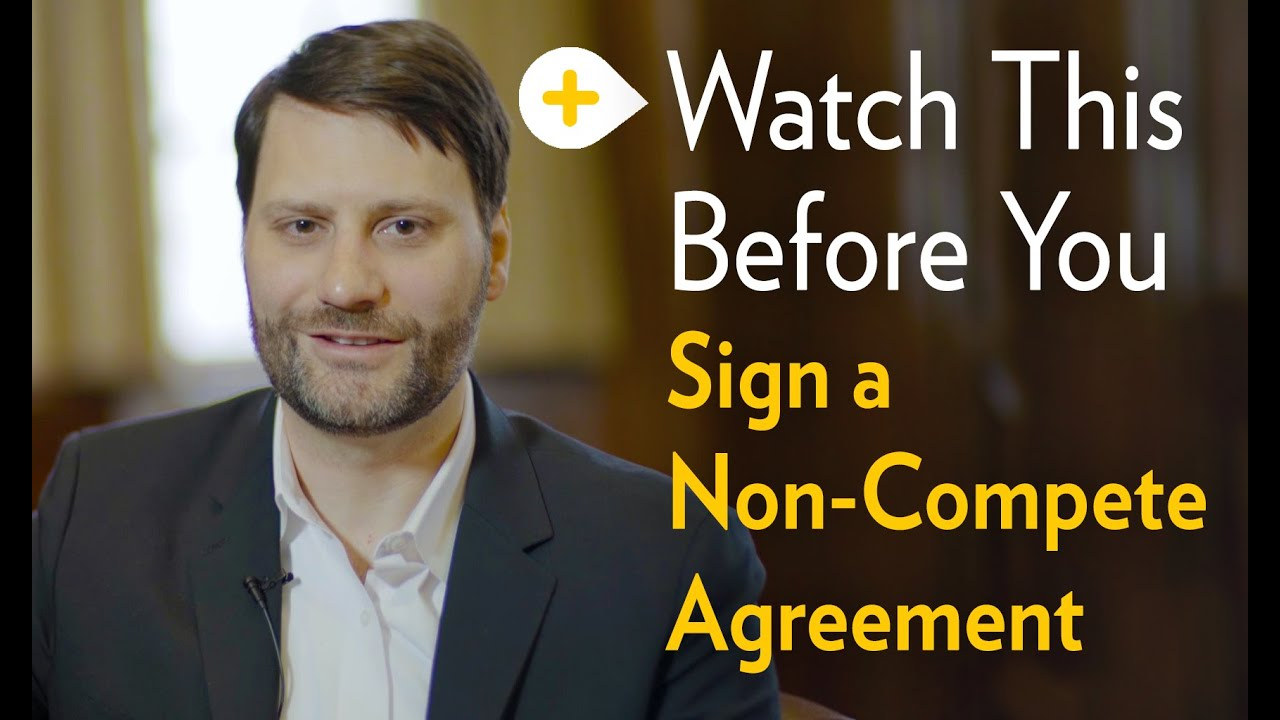 Were You Asked To Sign A Non Compete Agreement Watch This First