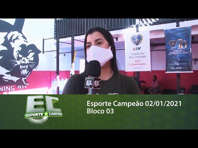 Esporte Campeão 02/01/2021 - Bloco 03