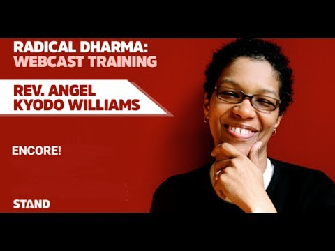 Radical Dharma Encore with Rev. angel Kyodo williams