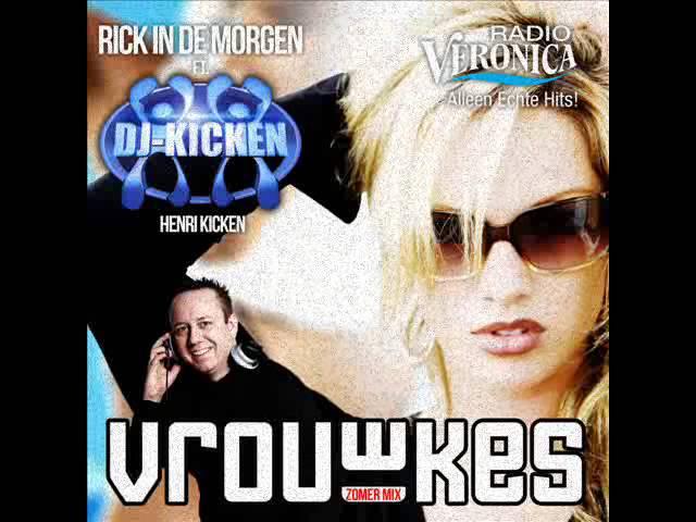 RICK IN DE MORGEN FEAT DJ KICKEN  VROUWKES (ZOMER MIX)