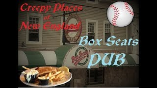 Creepy Places of New England: Box Seats Pub