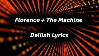 Florence + The Machine - Delilah (Lyrics)