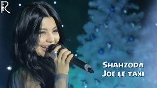 Shahzoda | Шахзода - Joe le taxi