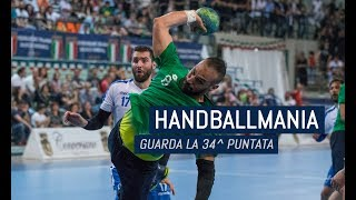 HandballMania - 34^ puntata [17 maggio]