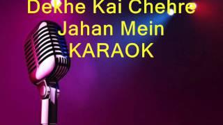 Dekhe Kai Chehre Jahan Mein Karaoke by Ramprasad 9932940094