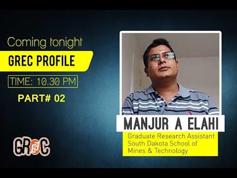 GREC Profile (Episode 14; PArt#02): Manjur A Elahi/ South Dakota School of Mines & Technology