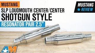 "1979-2004 Mustang SLP Loudmouth Center/Center Shotgun Style Resonator Pair - 2.5"" Review"