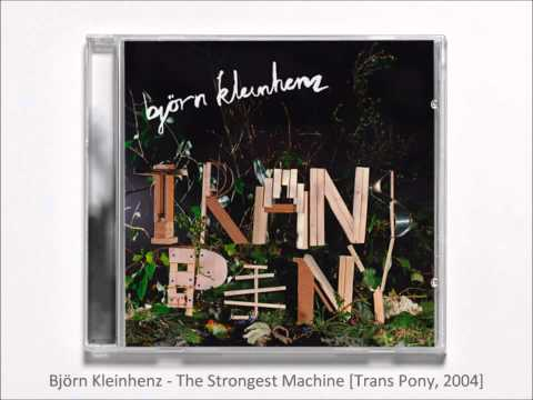 Björn Kleinhenz - The Strongest Machine [Trans Pony, 2004]