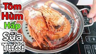 Lâm Vlog - Lần Đầu Ăn Thử Tôm Hùm Hấp Sữa Tươi | Lobster Steamed Fresh Milk