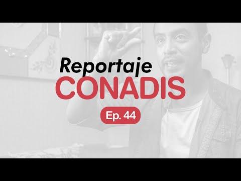 Reportaje Conadis | Ep. 44