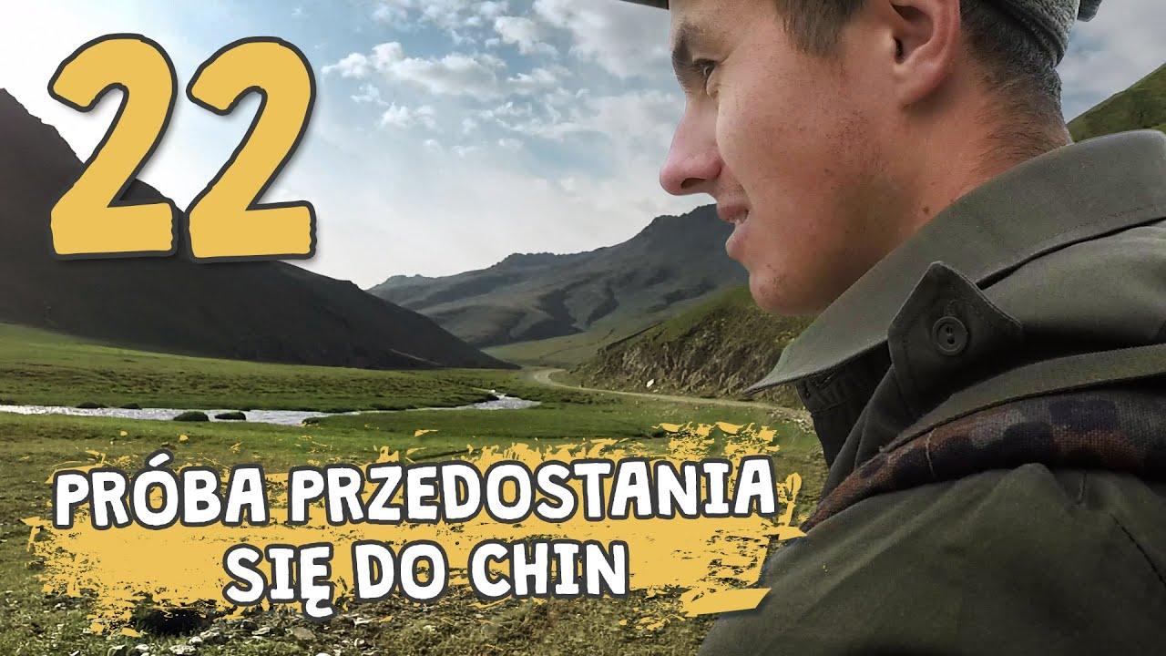 Autostopem przez Demoludy - Próba przedostania się do Chin (odc. 22)