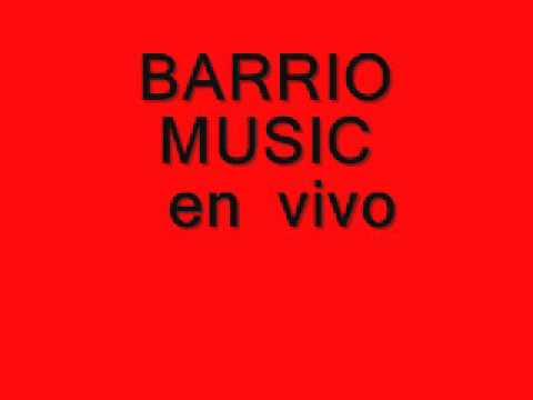 BARRIO MUSIC EN VIVO