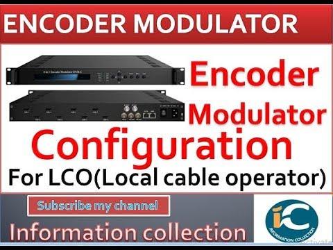 Digital Headend Encoder Modulator Configuration || By Information Collection