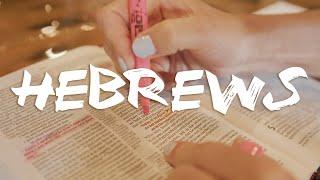 """June 6th - """"Hebrews"""" Week 1"""