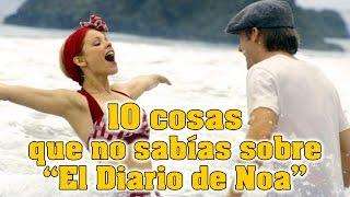 El diario de Noa: 10 cosas que (quizás) no sabías