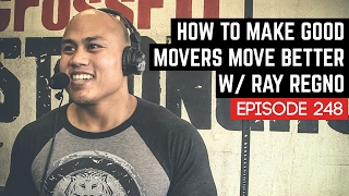 How To Make Good Movers Move Better W/ CrossFit Weightlifting Staff Member, Ray Regno - 248