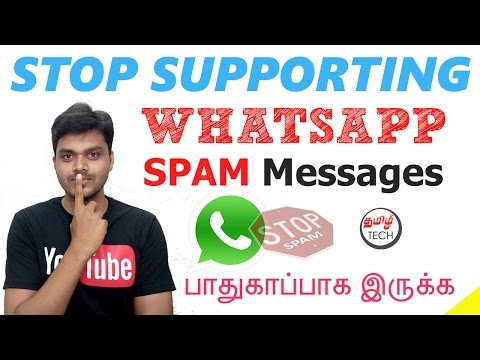 Stop Supporting Whatsapp SPAM Messages & Be Safe | TAMIL TECH
