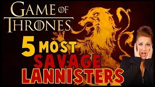 5 Most RUTHLESS Lannisters (GAME OF THRONES / ASOIAF)