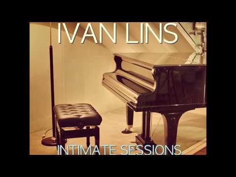 """Ivan Lins - """"Somos Todos Iguais Nesta Noite"""" (Intimate Sessions/2014)"""