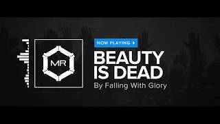 Download Falling With Glory - Beauty Is Dead [HD] Mp3 and Videos
