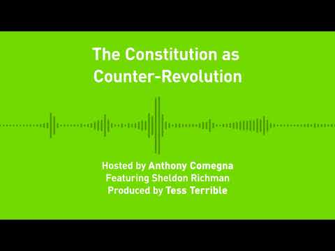 Liberty Chronicles, Ep 26; The Constitution as Counter-Revolution, with Sheldon Richman
